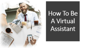 How To Be A Virtual Assistant